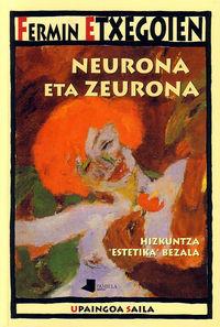 Neurona Eta Zeurona - Fermin Etxegoien