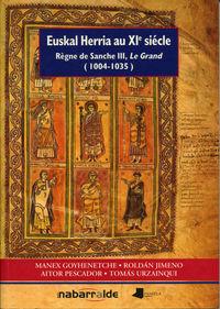 EUSKAL HERRIA AU XI SIECLE - REGNE DE SANCHE III, LE GRAND 1004-1035