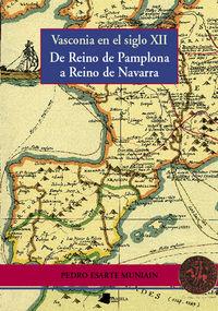 VASCONIA EN EL SIGLO XII - DE REINO DE PAMPLONA A REINO DE NAVARRA
