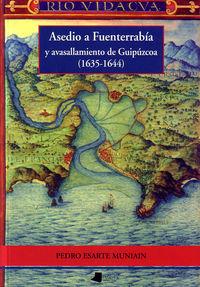 ASEDIO A FUENTERRABIA Y AVASALLAMIENTO DE GUIPUZCOA (1635-1644)