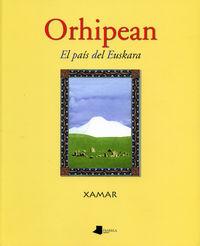 Orhipean - El Pais Del Euskara - Xamar