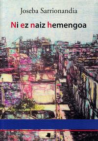 Ni Ez Naiz Hemengoa - Joseba Sarrionandia