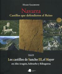 NAVARRA - CASTILLOS QUE DEFENDIERON EL REINO (TOMO II)