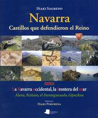 Navarra - Castillos Que Defendieron El Reino (tomo Iii) - Iñaki Sagredo Garde