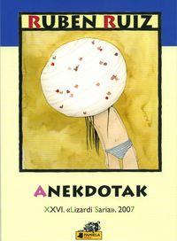 Anekdotak (xxvi. Lizardi Saria 2007) - Ruben Ruiz / Eider Eibar (il. )