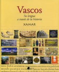Vascos - Su Lengua A Traves De La Historia - Xamar / J. C. Etxegoien Juanarena