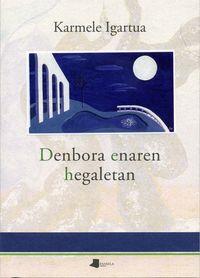 denbora enaren hegaletan - Karmele Igartua Bengoa