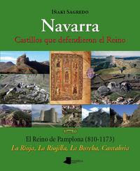 Navarra - Castillos Que Defendieron El Reino - Tomo Iv - Iñaki Sagredo Garde