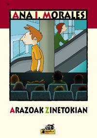 Arazoak Zinetokian - Ana Isabel Morales / Agurtzane Villate (il. )