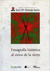 Etnografia Historica Al Airico De La Tierra - Jose Maria Jimeno Jurio