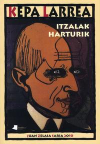 Itzalak Harturik (juan Zelaia Saria 2010) - Kepa Larrea