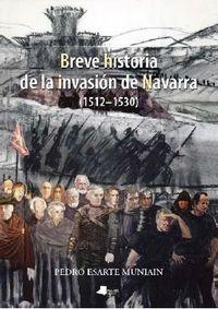 BREVE HISTORIA DE LA INVASION DE NAVARRA (1512-1530)