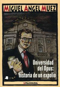 UNIVERSIDAD DEL OPUS - HISTORIA DE UN EXPOLIO