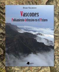 Vascones - Poblamiento Defensivo En El Pirineo - Iñaki Sagredo