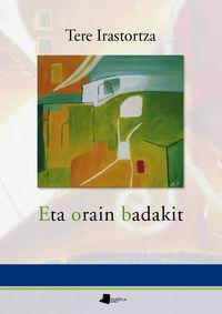 Eta Orain Badakit - Tere Irastorza