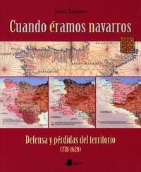 CUANDO ERAMOS NAVARROS -DEFENSA Y PERDIDAS DEL TERRITORIO (778-1620)