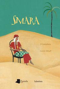 Smara - Paula  Carballeira  /  Carole   Henaff (il. )