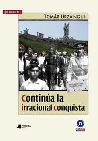 Continua La Irracional Conquista - Tomas Urzainqui