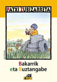 Bakarrik Eta Buztangabe - Patxi Zubizarreta / Jokin Mitxelena (il. )