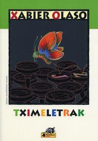Tximeletrak - Xabier Olaso