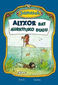 Altxor Bat Aurkituko Dugu - Janosch