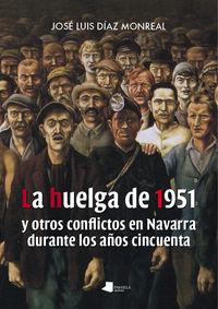 HUELGA DE 1951 Y OTROS CONFLICTOS EN NAVARRA DURANTE LOS AÑOS CINCUENTA, LA