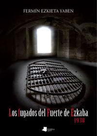 FUGADOS DEL FUERTE DE EZKABA 1938, LOS