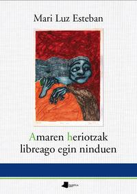 Amaren Heriotzak Libreago Egin Ninduen - Mari Luz Esteban