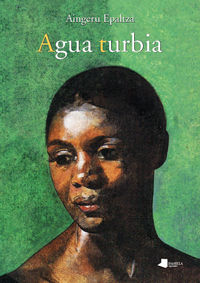Agua Turbia - Aingeru Epaltza