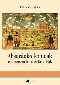 Absurdoko Kontuak - Edo Zoroen Herriko Kronikak - Patxi Zabaleta