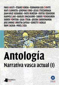 Antologia - Narrativa Vasca Actual (i) - Pako Aristi / Itxaro Borda / Fernando Luis Chivite / Irati Elorrieta / Jeremias Erro