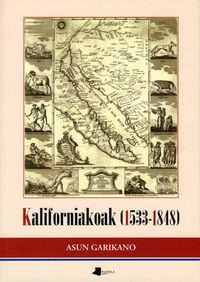 Kaliforniakoak (1533-1848) - Asun Garikano