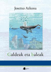 Galdeak Eta Baleak - Josetxo Azkona