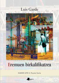 EREMUEN BIRKALIFIKATZEA (2014 XABIER LETE II POESIA SARIA)