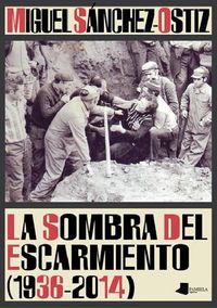 SOMBRA DEL ESCARMIENTO (1936-2014) , LA