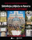 Simbologia Golpista En Navarra - Memoria Y Presencia Del Franquismo, 1936-2014 - Aa. Vv.