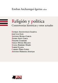 Religion Y Politica - Controversias Historicas Y Retos Actuales - E. Anchustegi-Igartua (ed. )