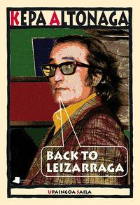 Back To Leizarraga - Kepa Altonaga