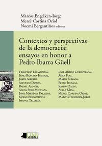 Contextos Y Perspectivas De La Democracia: Ensayos En Honor A Pedro Ibarra G - Marcos Engelken-Jorge (ed. ) / Merce Cortina Oriol (ed. ) / Noemei Bergantiños (ed. )