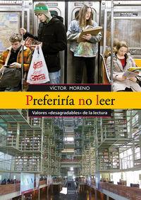 PREFERIRIA NO LEER - VALORES DESAGRADABLES DE LA LECTURA