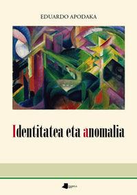 Identitatea Eta Anomalia - Eduardo Apodaka