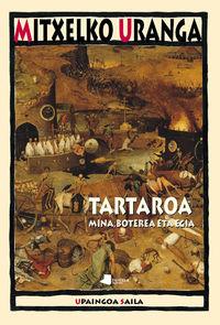 TARTAROA - MINA, BOTEREA ETA EGIA