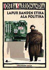 lapur banden etika ala politika - Joseba Sarrionandia