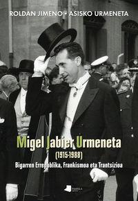 Migel Jabier Urmeneta (1915-1988) - Bigarren Errepublika, Frankismoa Eta Trantsizioa - Roldan Jimeno Aranguren / Asisko Urmeneta Otsoa