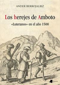 """HEREJES DE AMBOTO, LOS - """"LUTERANOS"""" EN EL AÑO 1500"""