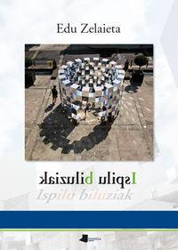 Ispilu Biluziak - Edu Zelaieta Anta
