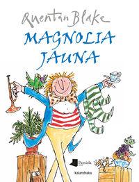 Magnolia Jauna - Quentin Blake