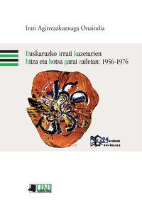 Euskarazko Irrati Kazetarien Hitza Eta Hotsa Garai Zailetan: 1956-1976 - Irati Agirreazkuenaga Onaindia