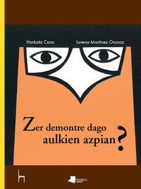 Zer Demontre Dago Aulkien Azpian? - Harkaitz Cano / Lorena Martinez Oronoz (il. )