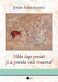 Hilda Dago Poesia? = ¿la Poesia Esta Muerta? - Joseba Sarrionandia